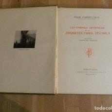 Libros antiguos: LAS FORMAS ARTÍSTICAS EN LA ARQUITECTURA TÉCNICA FÉLIX CARDELLACH 1916. Lote 230833205