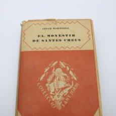 Libros antiguos: EL MONESTIR DE SANTES CREUS FIRMADO POR SU AUTOR ARQUITECTO CÉSAR MARTINELL. Lote 234374860