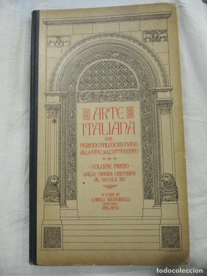 ARTE ITALIANA DAL PERIODO PALEOCRISTIANO ALLA FINE DELL OTTOCENTO - VOLUMEN 1 - 1.929 SIGNORELLI (Libros Antiguos, Raros y Curiosos - Bellas artes, ocio y coleccion - Arquitectura)