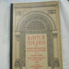 Libros antiguos: ARTE ITALIANA DAL PERIODO PALEOCRISTIANO ALLA FINE DELL OTTOCENTO - VOLUMEN 1 - 1.929 SIGNORELLI. Lote 234477270
