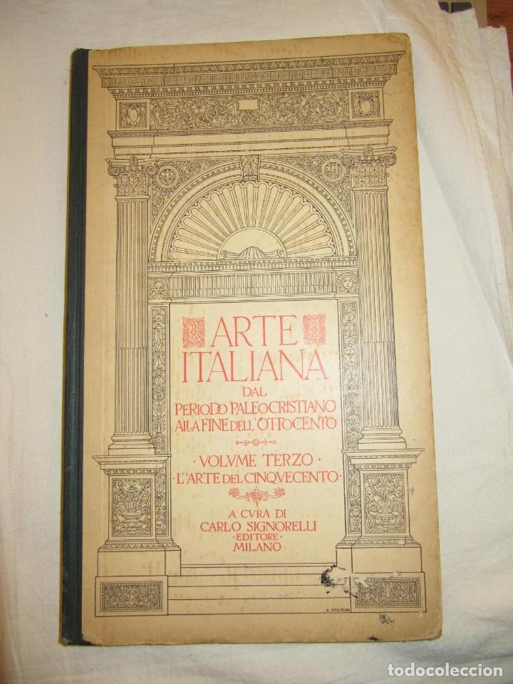 ARTE ITALIANA DAL PERIODO PALEOCRISTIANO ALLA FINE DELL OTTOCENTO - VOLUMEN 3 - 1.929 SIGNORELLI (Libros Antiguos, Raros y Curiosos - Bellas artes, ocio y coleccion - Arquitectura)