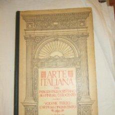 Libros antiguos: ARTE ITALIANA DAL PERIODO PALEOCRISTIANO ALLA FINE DELL OTTOCENTO - VOLUMEN 3 - 1.929 SIGNORELLI. Lote 234477640