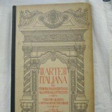 Libros antiguos: ARTE ITALIANA DAL PERIODO PALEOCRISTIANO ALLA FINE DELL OTTOCENTO - VOLUMEN 4 - 1.929 SIGNORELLI. Lote 234477835