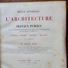 Libros antiguos: REVUE GÉNÉRALE DE L'ARCHITECTURE ET DES TRAVAUX PUBLICS - QUATRIÈME SÉRIE- VOL XV-1888. Lote 234882245