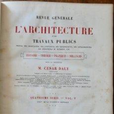 Libros antiguos: REVUE GÉNÉRALE DE L'ARCHITECTURE ET DES TRAVAUX PUBLICS - QUATRIÈME SÉRIE- VOL V-1878. Lote 234886700