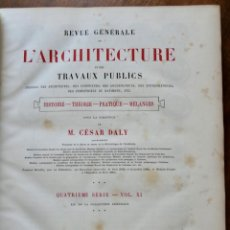 Libros antiguos: REVUE GÉNÉRALE DE L'ARCHITECTURE ET DES TRAVAUX PUBLICS - QUATRIÈME SÉRIE- VOL XI -1884. Lote 234887835