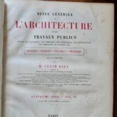 Libros antiguos: REVUE GÉNÉRALE DE L'ARCHITECTURE ET DES TRAVAUX PUBLICS - QUATRIÈME SÉRIE- VOL IX -1882. Lote 234889825