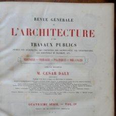 Libros antiguos: REVUE GÉNÉRALE DE L'ARCHITECTURE ET DES TRAVAUX PUBLICS - QUATRIÈME SÉRIE- VOL IV -1877. Lote 234890990