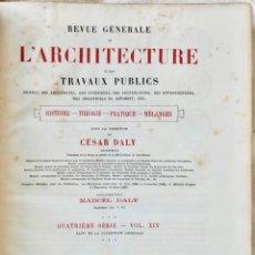 Libros antiguos: REVUE GÉNÉRALE DE L'ARCHITECTURE ET DES TRAVAUX PUBLICS - QUATRIÈME SÉRIE- VOL XIV -1887. Lote 235099190
