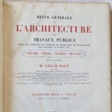 Libros antiguos: REVUE GÉNÉRALE DE L'ARCHITECTURE ET DES TRAVAUX PUBLICS - QUATRIÈME SÉRIE- VOL III -1876. Lote 235100590