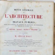 Libros antiguos: REVUE GÉNÉRALE DE L'ARCHITECTURE ET DES TRAVAUX PUBLICS - QUATRIÈME SÉRIE- VOL VIII -1881. Lote 235109175