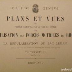 Libros antiguos: UTILISATION FORCES RHONE LAGO LEMAN, (GENEVE), GINEBRA SUIZA, PLANOS LIBRO ORIGINAL 1890, (50X34). Lote 235312000