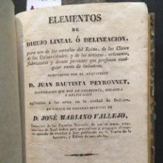 Libros antiguos: ELEMENTOS DE DIBUJO LINEAL O DELINEACION, JUAN BAUTISTA PEYRONNET, MARIANO VALLEJO, 1837. Lote 235701555