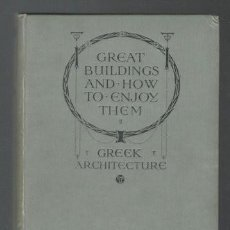 Libros antiguos: BROWNE, EDITH A.: GREEK ARCHITECTURE. 1909 (ARQUITECTURA GRIEGA). Lote 236158520