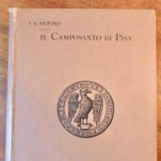 Libros antiguos: IL CAMPOSANTO DI PISA - I.B.SUPINO - FIRENZE FRATELLI ALINARI -1896. Lote 236182920