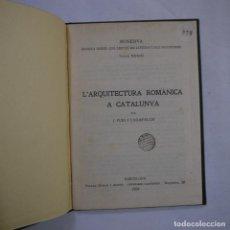 Libros antiguos: L'ARQUITECTURA ROMÀNICA A CATALUNYA - J. PUIG I CADAFALCH - 1920 - CATALAN - TAPA DURA. Lote 237338550