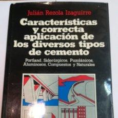 Libros antiguos: JULIÁN REZOLA CARACTERISTICAS Y CORRECTA APLICACIÓN DE LOS DIVERSOS TIPOS DE CEMENTO SA2654. Lote 238810850