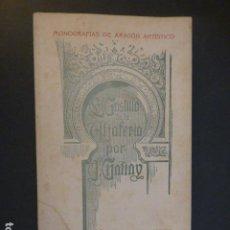 Libros antiguos: EL CASTILLO DE LA ALJAFERIA ZARAGOZA J. GALIAY 1906. Lote 239913555