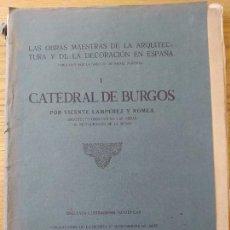 Libros antiguos: LA CATEDRAL DE BURGOS, 50 ILUSTRACIONES FOTOTIPICAS. VICENTE LAMPEREZ, MADRID, 1912 RARO. Lote 241234220