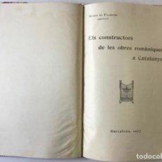 Libros antiguos: ELS CONSTRUCTORS DE LES OBRES ROMÀNIQUES A CATALUNYA. - FALGUERA, ANTONI DE.. Lote 243534775
