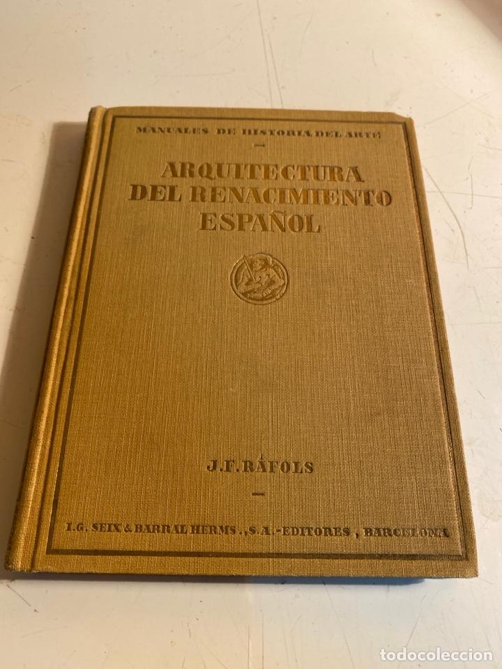 ARQUITECTURA DEL RENACIMIENTO ESPAÑOL (Libros Antiguos, Raros y Curiosos - Bellas artes, ocio y coleccion - Arquitectura)