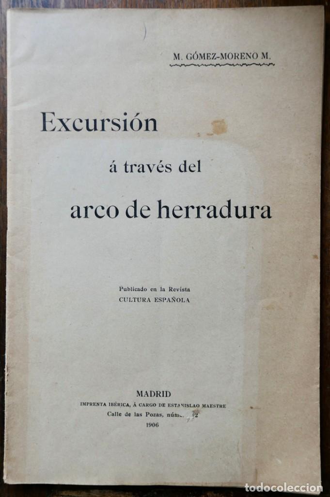 EXCURSIÓN Á TRAVÉA DEL ARCO DE HERRADURA - M. GOMEZ -MORENO-1906 (Libros Antiguos, Raros y Curiosos - Bellas artes, ocio y coleccion - Arquitectura)
