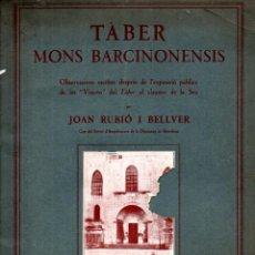 Libros antiguos: RUBIÓ I BELLVER : TABER MONS BARCINIONENSIS (1927). Lote 247179840