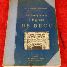 Libros antiguos: LA SCULPTURE A L'EGLISE DU BROU. VICTOR DE MESTRAL. MASSIN EDITEUR. FRANCE. CIRCA1920. Lote 251961645