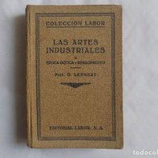 Libros antiguos: LIBRERIA GHOTICA.LAS ARTES INDUSTRIALES. ÉPOCA GÓTICA Y RENACIMIENTO. LABOR 1933. MUY ILUSTRADO.. Lote 252488245