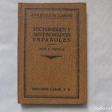 Libros antiguos: LIBRERIA GHOTICA. F. RAFOLS. TECHUMBRES Y ARTESANADOS ESPAÑOLES. LABOR 1926. MUY ILUSTRADO.. Lote 252791070