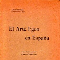 Libros antiguos: EL ARTE EGEO EN ESPAÑA. ANTONIO VIVES. AÑO 1908.. Lote 254013815