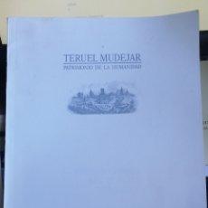 Libros antiguos: EL MUDEJAR DE TERUEL PATRIMONIO DE LA HUMANIDAD.TERUEL, 1987. GRAN FOLIO CARTULINA ILUSTRADA BIEN CO. Lote 254177795