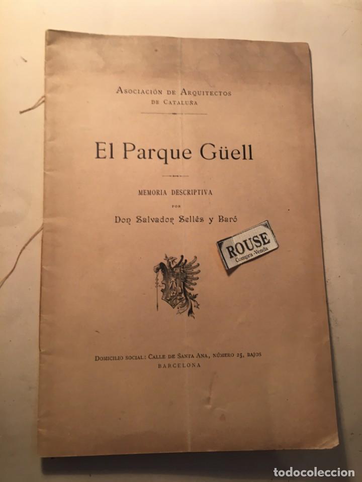 Libros antiguos: D. SALVADOR SELLÉS Y BARÓ - LIBRO , EL PARQUE GUELL CON DEDICATORIA AUTOGRA A TINTA ORIGINAL DEL ARQ - Foto 2 - 254512265