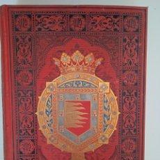 Libros antiguos: ESPAÑA. SUS MONUMENTOS Y ARTES. VALLADOLID, PALENCIA, ZAMORA. Lote 254566285