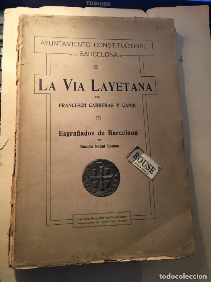 AYUNTAMIENTO CONSTITUCIONAL DE BARCELONA LA VIA LAYETANA PER FRANCESCH CARRERAS Y CANDI ESGRAFIADOS (Libros Antiguos, Raros y Curiosos - Bellas artes, ocio y coleccion - Arquitectura)