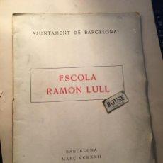Libros antiguos: AJUNTAMENT DE BARCELONA - ESCOLA RAMON LULL MARÇ 1922 COMISSIÓ DE CULTURA BARCELONA MCMXXII. Lote 254578885
