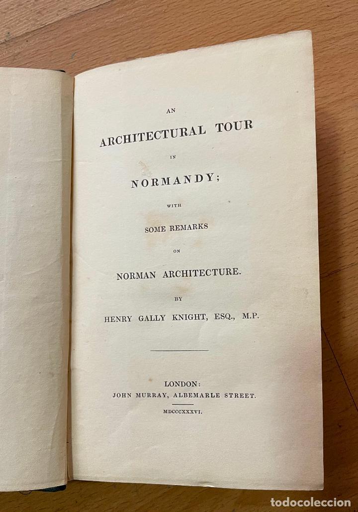 AN ARCHITECTURAL TOUR IN NORMANDY, HENRY GALLY KNIGHT, 1836 (Libros Antiguos, Raros y Curiosos - Bellas artes, ocio y coleccion - Arquitectura)