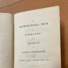 Libros antiguos: AN ARCHITECTURAL TOUR IN NORMANDY, HENRY GALLY KNIGHT, 1836. Lote 255923190