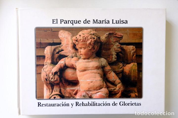 EL PARQUE DE MARIA LUISA.RESTAURACION Y REHABILITACION DE GLORIETAS.COORDINA FRANCISCO GONZÁLEZ (Libros Antiguos, Raros y Curiosos - Bellas artes, ocio y coleccion - Arquitectura)