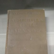 Libros antiguos: 1922 ARQUITECTURA CIVIL ESPAÑOLA TOMO II. SIGLOS I AL XVIII - VICENTE LAMPÉREZ Y ROMEA. CALLEJA. Lote 258824510