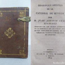 Libros antiguos: DESCRIPCIÓN ARTÍSTICA DE LA CATEDRAL DE SEVILLA POR D. JUAN AGUSTÍN CEÁN BERMÚDEZ. 1804.. Lote 259227705