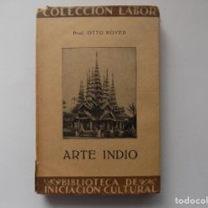 Libros antiguos: LIBRERIA GHOTICA. OTTO HOVER. ARTE INDIO. 1927. ED. LABOR. MUY ILUSTRADO.. Lote 260300050