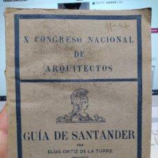 Livres anciens: SANTANDER, GUÍA DEL X CONGRESO NACIONAL DE ARQUITECTOS, ELIAS ORTIZ, SANTANDER, 1924. Lote 262019655