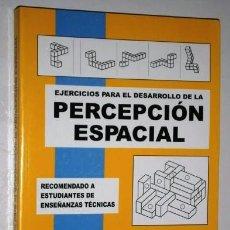 Libros antiguos: EJERCICIOS PARA EL DESARROLLO DE LA PERCEPCIÓN ESPACIAL POR PÉREZ CARRIÓN Y SERRANO CARDONA ECU 2011. Lote 262042730