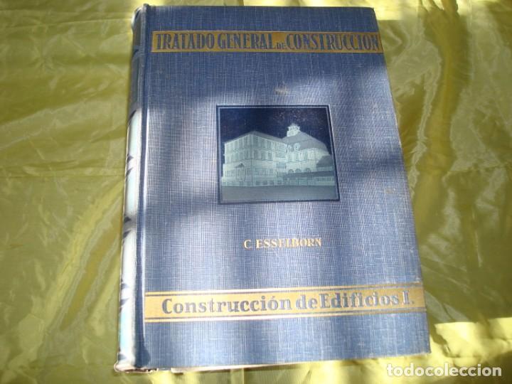 TRATADO GENERAL DE CONSTRUCCION. VOL. 1. C. ESSELBORN. GUSTAVO GILI, 1928 (Libros Antiguos, Raros y Curiosos - Bellas artes, ocio y coleccion - Arquitectura)