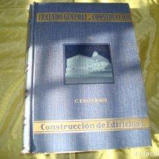 Libros antiguos: TRATADO GENERAL DE CONSTRUCCION. VOL. 1. C. ESSELBORN. GUSTAVO GILI, 1928. Lote 262783680