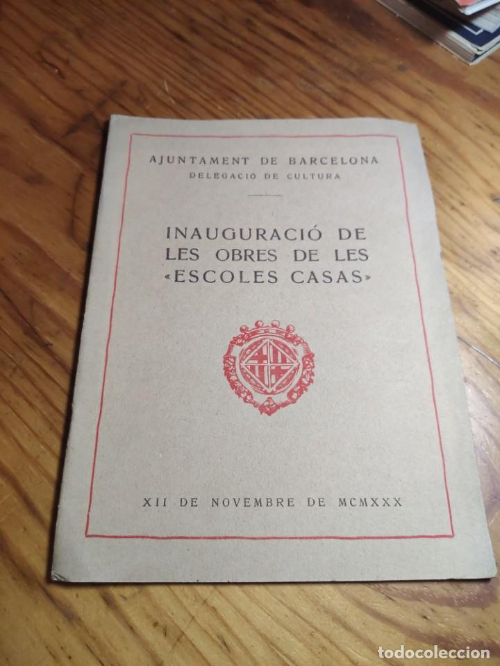 """INAUGURACIÓ DE LES OBRES DE LES """"ESCOLES CASAS"""". BARCELONA, XII DE NOVEMBRE DE MCMXXX. (Libros Antiguos, Raros y Curiosos - Bellas artes, ocio y coleccion - Arquitectura)"""