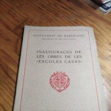 """Libros antiguos: INAUGURACIÓ DE LES OBRES DE LES """"ESCOLES CASAS"""". BARCELONA, XII DE NOVEMBRE DE MCMXXX.. Lote 262825375"""