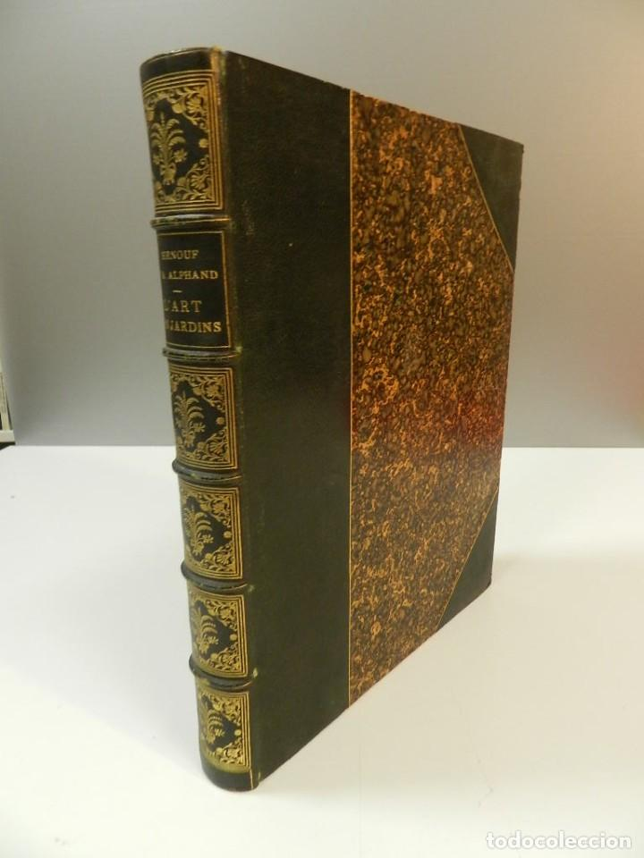 1900 L'ARTS DES JARDINS - PARCS PROMENADES ETUDE HISTORIQUE - ALPHAND A & LE BARON ERNOUF EN FRANCÉS (Libros Antiguos, Raros y Curiosos - Bellas artes, ocio y coleccion - Arquitectura)