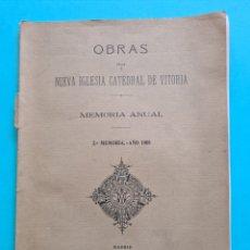 Libros antiguos: ALAVA - OBRAS NUEVA IGLESIA CATEDRAL DE VITORIA MEMORIA ANUAL 1908 CON INTERESANTES FOTOGRAFIAS VER. Lote 264830164